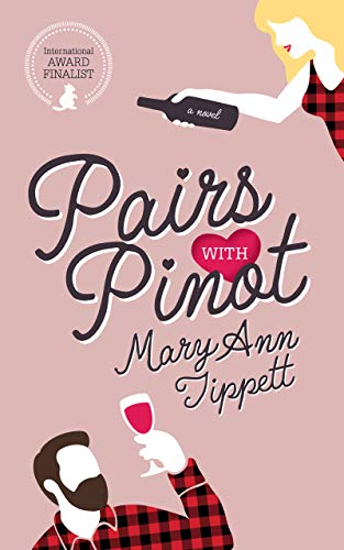 Pairs With Pinot (Love and Wine Series Book 1) Mary Ann Tippett