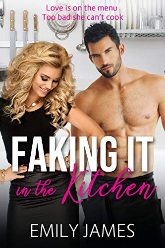 Faking It in the Kitchen Emily James