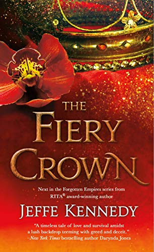 The Fiery Crown (Forgotten Empires Book 2)  Jeffe Kennedy
