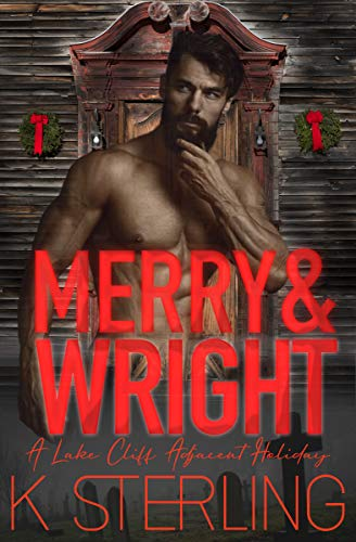 Merry & Wright: A Lake Cliff Adjacent Holiday K. Sterling