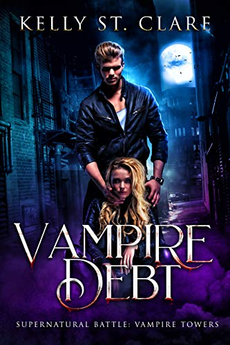 Vampire Debt: Supernatural Battle (Vampire Towers Book 2) Kelly St. Clare