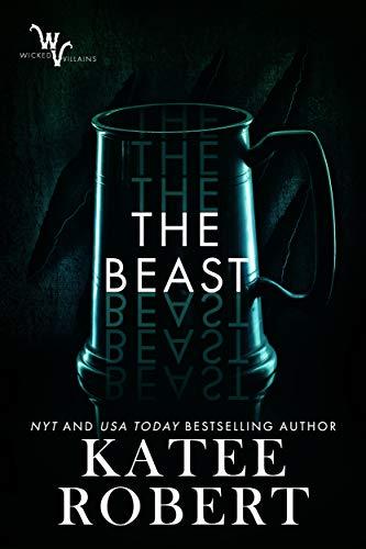 The Beast (Wicked Villains Book 4)  Katee Robert