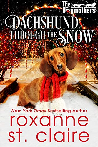 Dachshund Through the Snow (The Dogmothers Book 3)  Roxanne St. Claire