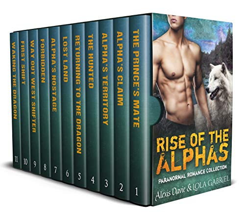 Rise of the Alphas: Paranormal Romance Collection Alexis Davie and Lola Gabriel