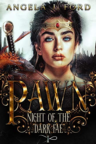 Pawn: An Epic Fantasy Trilogy (Night of the Dark Fae Book 1)  Angela J. Ford