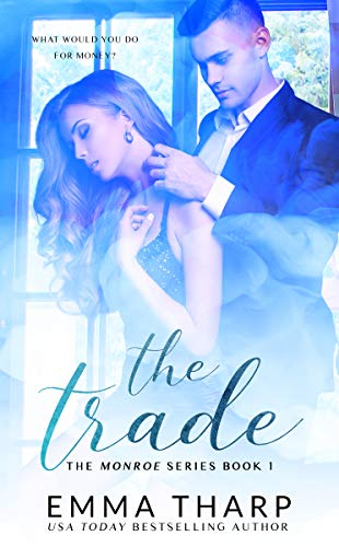 The Trade : A Billionaire Office Fling (The Monroe Series Book 1)  Emma Tharp