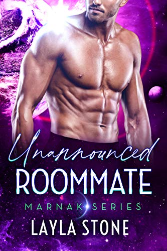 Unannounced Roommate: A Sci-fi Romance (Marnak Series Book 4) Layla Stone