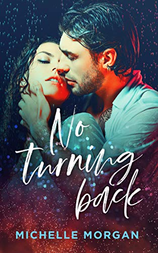 No Turning Back (Love in Charge Book 1)  Michelle Morgan