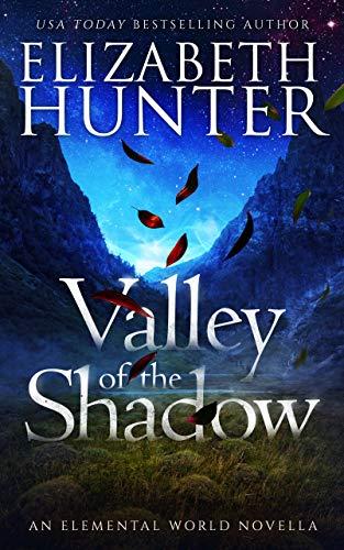 Valley of the Shadow: An Elemental World Holiday Novella   Elizabeth Hunter