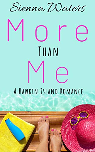 More than Me: A Hawkin Island Romance  Sienna Waters