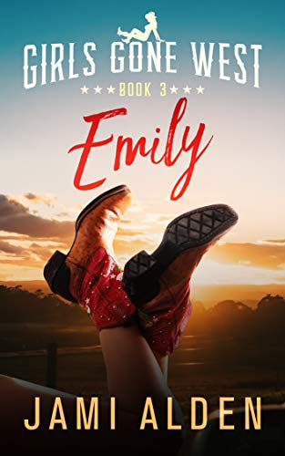 Girls Gone West Book 3: Emily  Jami Alden