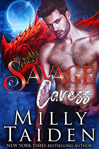 Savage Caress (Savage Shifters Book 4)  Milly Taiden