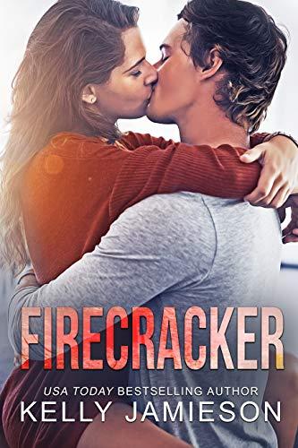 Firecracker: A contemporary romance  Kelly Jamieson