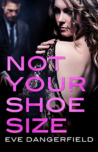 Not Your Shoe Size: An Act Your Age novella  Eve Dangerfield
