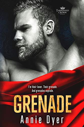 Grenade (Tarnished Crowns Trilogy Book 2)  Annie Dyer