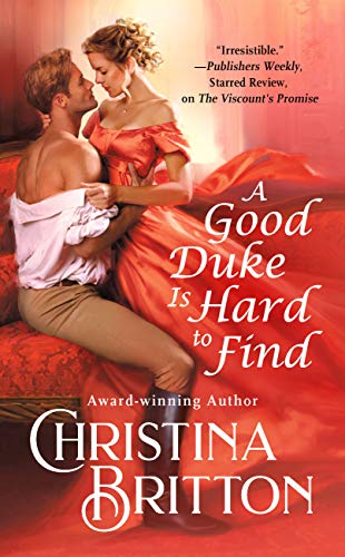 A Good Duke Is Hard to Find (Isle of Synne Book 1)  Christina Britton