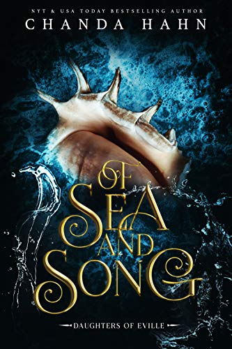 Of Sea and Song (Daughters of Eville Book 3)  Chanda Hahn