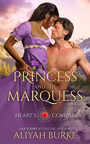 The Princess and the Marquess (Heart's Compass Book 1)  Aliyah Burke