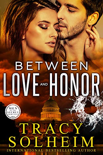 Between Love and Honor (Men of the Secret Service Book 3)  Tracy Solheim