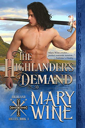 The Highlander's Demand (Highland Rogues Book 1)  Mary Wine