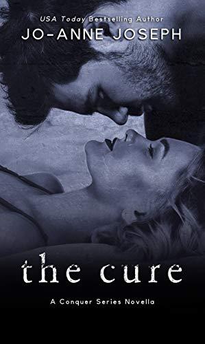 The Cure (The Conquer Series Book 1) Jo-Anne Joseph