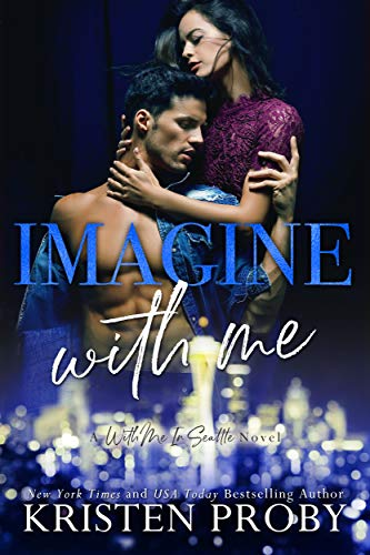 Imagine With Me: A With Me In Seattle Novel Kristen Proby