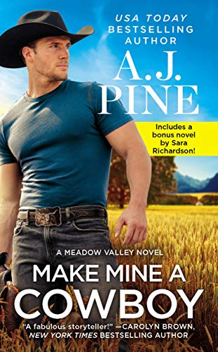 Make Mine a Cowboy: Two full books for the price of one (Meadow Valley Book 2) A.J. Pine