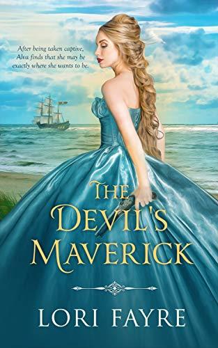 The Devil's Maverick: A Historical Romance  Lori Fayre
