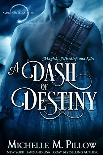 A Dash of Destiny (Warlocks MacGregor Book 8) Michelle M. Pillow