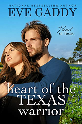 Heart of the Texas Warrior (Heart of Texas Book 4)  Eve Gaddy
