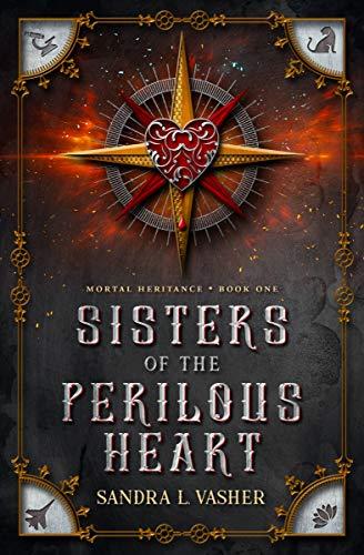 Sisters of the Perilous Heart Sandra L. Vasher