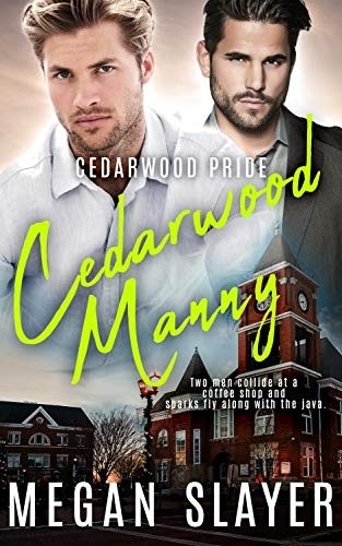 Cedarwood Manny (Cedarwood Pride Book 6)  Megan Slayer