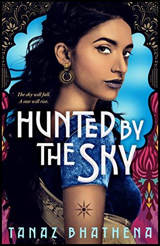 Hunted by the Sky  Tanaz Bhathena