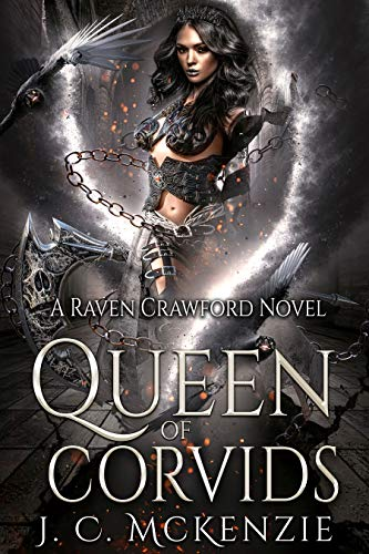 Queen of Corvids (Raven Crawford Book 3)  J. C. McKenzie