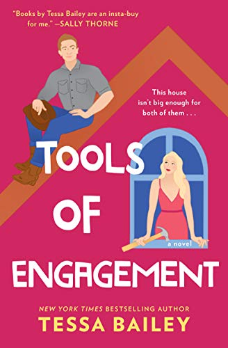 Tools of Engagement: A Novel (Hot & Hammered Book 3) Tessa Bailey