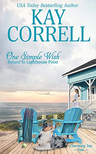 One Simple Wish: Return to Lighthouse Point (Charming Inn Book 1)  Kay Correll
