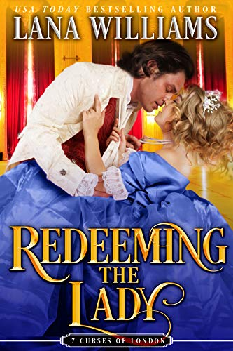 Redeeming the Lady: A Victorian Romance (The Seven Curses of London Book 10)  Lana Williams