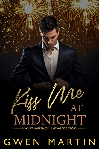 Kiss Me At Midnight : A Steamy New Years Eve MM Romance  Gwen Martin