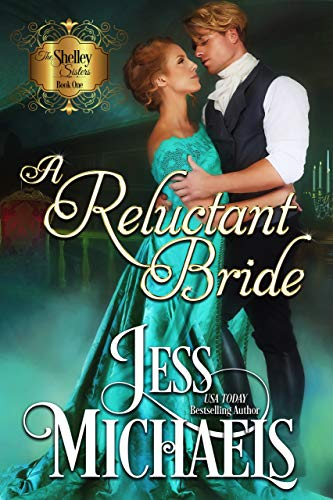 A Reluctant Bride (The Shelley Sisters Book 1)  Jess Michaels