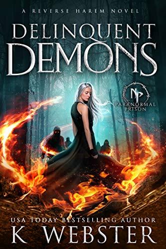 Delinquent Demons (Paranormal Prison)  K Webster