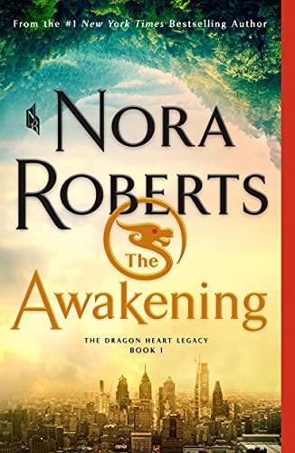 The Awakening: The Dragon Heart Legacy, Book 1 Nora Roberts
