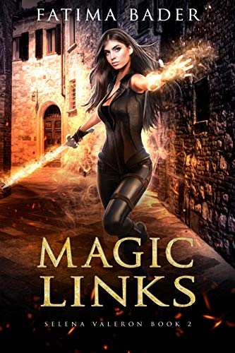 Magic Links (Selena Valeron Book 2)  Fatima Bader