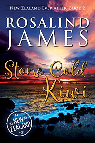 Stone Cold Kiwi (New Zealand Ever After Book 2)  Rosalind James
