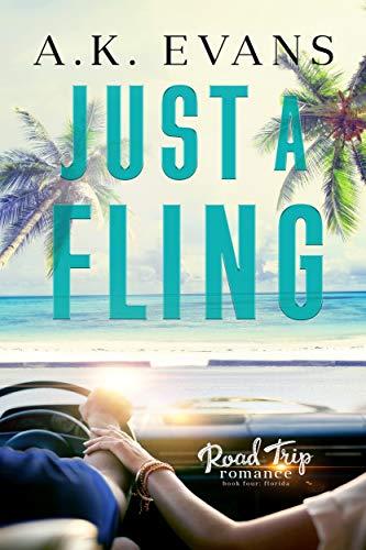Just a Fling (Road Trip Romance Book 4)  A.K. Evans