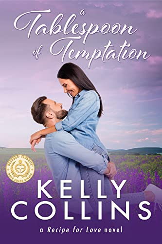 A Tablespoon of Temptation (A Recipe for Love Novel Book 1)  Kelly Collins