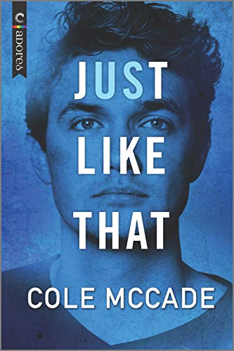 Just Like That (Albin Academy Book 1)  Cole McCade