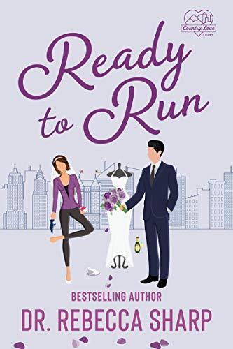 Ready to Run: A Standalone Romantic Comedy  Dr. Rebecca Sharp