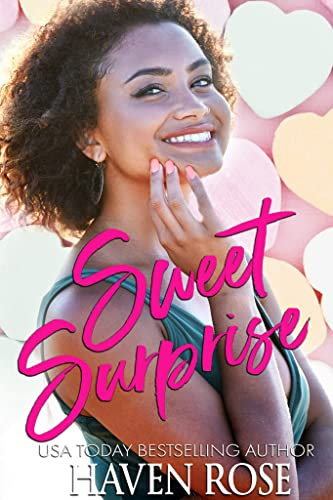 Sweet Surprise: (Meant to Be #2) (Love for the Holidays: Valentine's Day)  Haven Rose