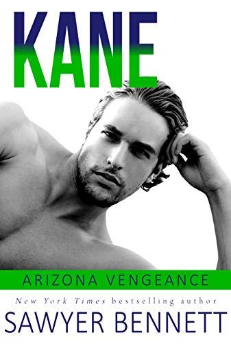 Kane: An Arizona Vengeance Novel Sawyer Bennett