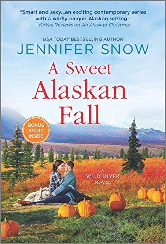 A Sweet Alaskan Fall: A Novel (A Wild River Novel Book 3) Jennifer Snow